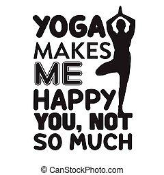 vrolijke , mij, noteren, maakt, goed, t, u, niet, shirt., yoga, zo, veel