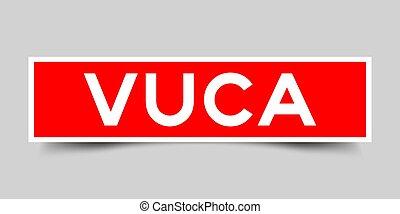 vuca, rouges, ambiguity), (abbreviation, volatility, carrée, complexité, autocollant, étiquette, mot, (vector), arrière-plan gris, incertitude
