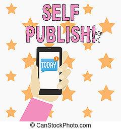 własny, kawał, fotografia, znak, ludzki, czysta wiadomość, publish., jaźń, pisarz, publikować, dzierżawa, tekst, konceptualny, smartphone, pokaz, screen., ręka, ci, liczbowany, niezależnie, wydatek, praca, unread