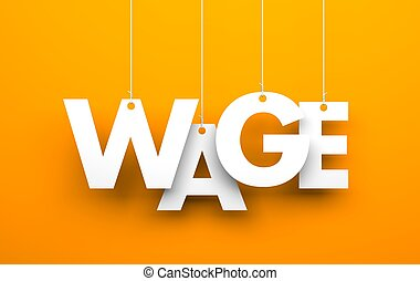 Wage - White word WAGE suspended by ropes on orange...
