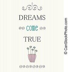 wahr, motivational, typographisch, zitate, hintergrund, kommen, träume