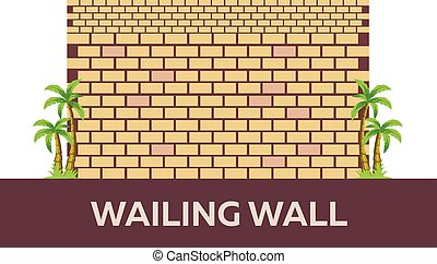 Wailing wall. Israel, Jerusalem. Vector flat illustration.