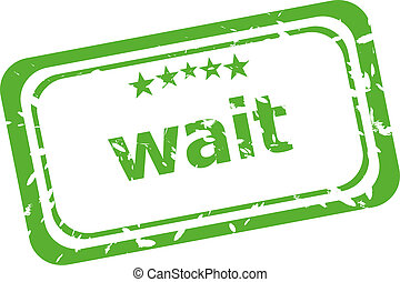 wait grunge rubber stamp isolated on white background