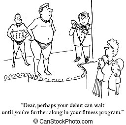 "Wait until you're further along in fitness program - ""..."
