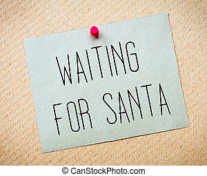 Waiting for Santa Message - Recycled paper note pinned on...