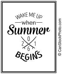 Quote Typographical Background - Wake me up when summer...