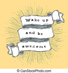 Wake up and be awesome. Inspiration quote. Vintage...