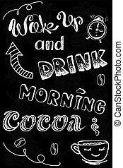 wake up and drink morning cocoa