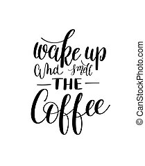 wake up and smell coffee black and white hand written lettering