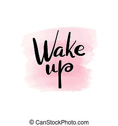 wake up lettering - Handwritten brush lettering wake up. ...