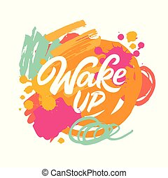 Wake up lettering