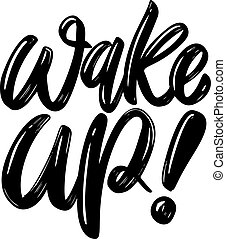 Wake up. Lettering phrase isolated on white background. Design element for poster, card, banner, flyer. Vector illustration