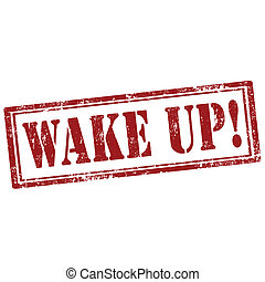 Wake Up-stamp - Grunge rubber stamp with text Wake Up,vector...