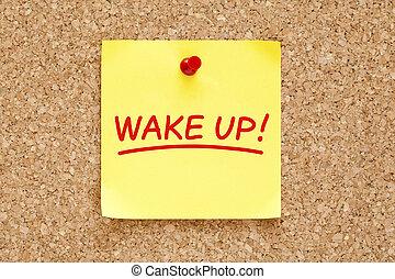 Wake Up Sticky Note - Wake Up written on yellow sticky note ...