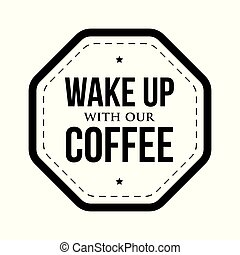 Wake up with our coffee vector stamp