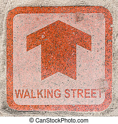 Walking street sign on Pedestrian walkway