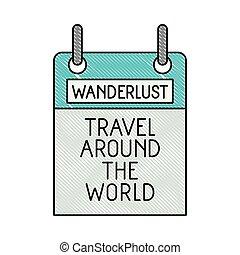wanderlust, viaggiare, intorno, mondo