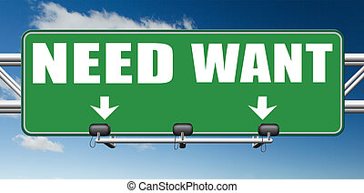 want or need more - want need back to basic needs or being a...