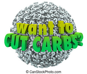 Want to Cut Carbs Question Mark Ball Sphere Diet Eat Healthy...