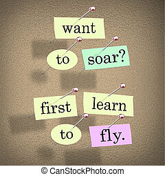 Want to Soar First Learn to Fly Words Saying Quote - The...