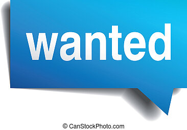 Wanted blue 3d realistic paper speech bubble isolated on white