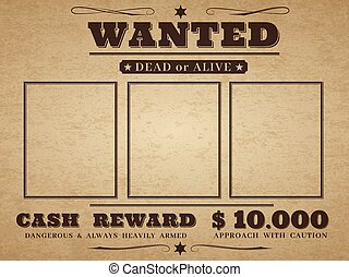 Wanted cowboy poster. Paper vintage texture distressed wild west western grunge frames with notice vector blank template