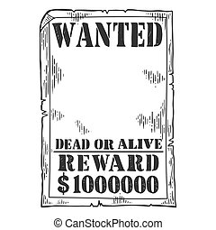 Wanted criminal reward poster template engraving vector illustration. Scratch board style imitation. Black and white hand drawn image.