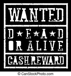 Wanted dead or alive vintage sign. Grunge styled stamp letters. Vector template. Isolated on white