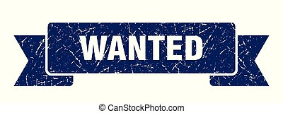 wanted grunge ribbon. wanted sign. wanted banner