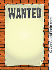 Wanted Poster - An old wanted poster pasted to a wall.