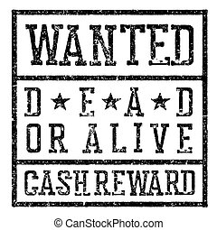 """""""Wanted"""" poster. Design template aging texture. Distressed vector illustration. Grunge styled stamp letters. Isolated on white"""