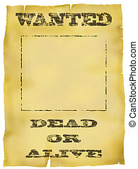 Wanted Poster - Faded old wanted dead or alive poster
