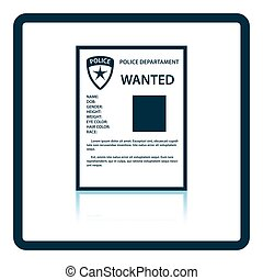 Wanted poster icon. Shadow reflection design. Vector...