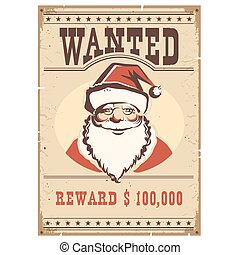 Wanted poster Santa Claus on old paper card - Wanted poster...