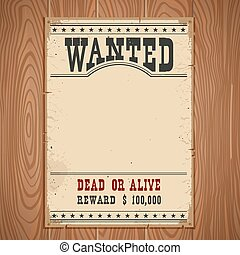Wanted poster. Western vintage paper on wood wall for design...