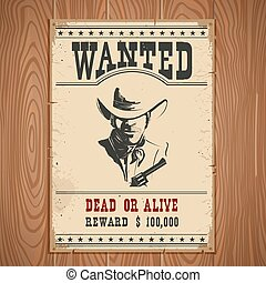 Wanted poster. Western vintage paper on wood wall - Wanted ...