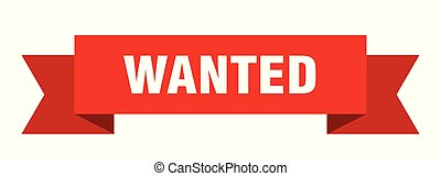 wanted ribbon. wanted isolated sign. wanted banner