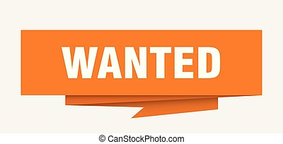 wanted sign. wanted paper origami speech bubble. wanted tag....