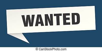 wanted speech bubble. wanted sign. wanted banner