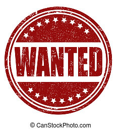 Wanted grunge rubber stamp on white, vector illustration