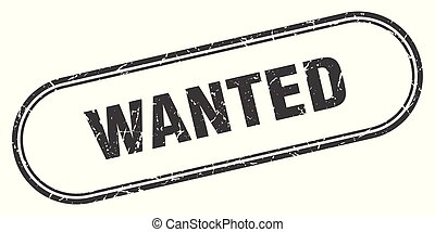 wanted stamp. wanted square grunge sign. wanted