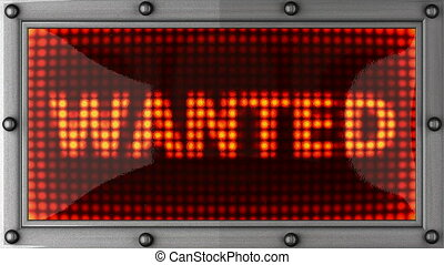 wanted  announcement on the LED display