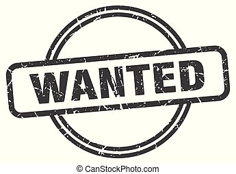 wanted vintage stamp. wanted sign