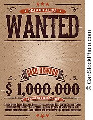 Illustration of a vintage old elegant wanted placard poster template, with dead or alive inscription, money cash reward as in western movies