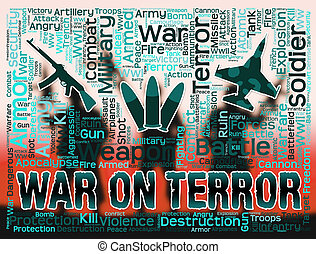 War On Terror Represents Military Action And Attack - War On...