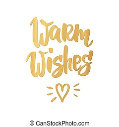 Warm wishes card. Hand drawn lettering. For Christmas and New Year banners, posters, gift tags and labels.