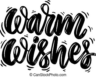 Warm wishes. Lettering phrase isolated on white background. Design element for poster, card, banner, flyer. Vector illustration