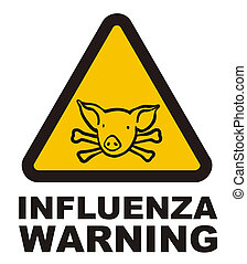 Warnig swine flu sign - Illustration of a warning swine flu...