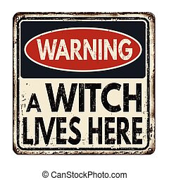 Warning a witch lives here vintage  metal sign
