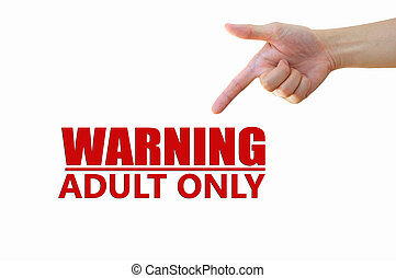 Warning Adult Only for xxx concept